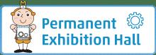 Permanent Exhibition Hall